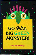 Go Away, Big Green Monster! by Ed Emberley