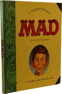 Completely Mad: A History of the Comic Book and Magazine by Maria Reidelbach