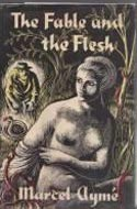 The Fable and the Flesh by Marcel Ayme