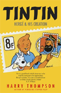 Tintin: Hergé and his Creation by Harry Thompson