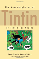 The Metamorphoses of Tintin: or Tintin for Adults by Jean-Marie Apostolides