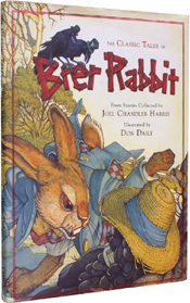 The Classic Tales of Brer Rabbit by Joel Chandler Harris