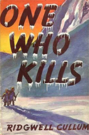 One Who Kills by Ridgwell Cullum