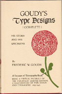 Goudy's Type Designs: His Story and Specimens by Frederic W. Goudy (1978)