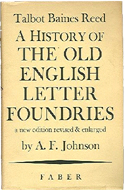 A History of Old English Letter Foundries by Talbot Baines Reed (1887)