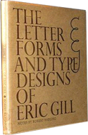 The Letter Forms and Type Designs of Eric Gill edited by Robert Harling (1976)