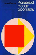 Pioneers of Modern Typography by Herbert Spencer (1969)