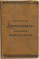 Descriptive Zoopraxography or the Science of Animal Locomotion by Eadweard Muybridge (1893)