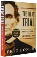 The Fiery Trial: Abraham Lincoln and American Slavery by Eric Foner