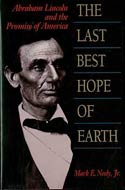 The Last Best Hope of Earth: Abraham Lincoln and the Promise of America by Mark E. Neely