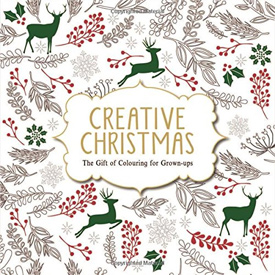 Creative Christmas The Gift Of Colouring For Grown Ups