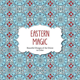 Eastern Magic: Beautiful Designs of the Orient to Color