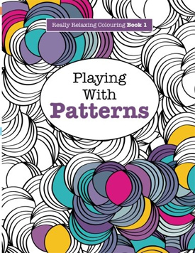 really relaxing colouring book 1 playing with patterns really relaxing colouring books - Colouring In Book