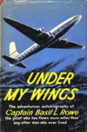 Under My Wings by Captain Basil L. Rowe