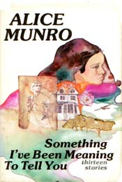 Something I�ve Been Meaning to Tell You by Alice Munro