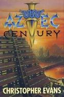 Aztec Century by Christopher Evans