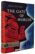 The Gate of Worlds by Robert Silverberg