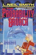 The Probability Broach by L. Neil Smith