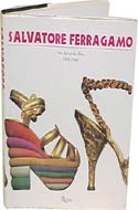 Salvatore Ferragamo: The Art of the Shoe 1898-1960 by Salvatore Ferragamo