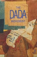 The Dada Movement, 1915-1923 by Marc Dachy