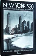 New York 1930 Architecture and Urbanism Between The Two World Wars by Robert Stern