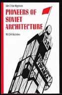 Pioneers of Soviet Architecture by Selim Khan-Magomedov