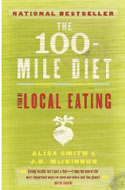 The 100-Mile Diet: A Year of Local Eating by Alisa Dawn Smith and J.B. MacKinnon