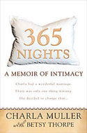 365 Nights: A Memoir of Intimacy by Charla Muller with Betsy Thorpe