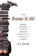 The Know-it-all: One Man's Humble Quest to Become the Smartest Person in the World by A. J. Jacobs