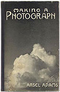 Making a Photograph: An Introduction to Photography by Ansel Adams