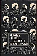 Always Comes Evening by Robert E. Howard