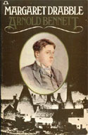 Arnold Bennett: A Biography by Margaret Drabble