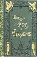 Dick's Art of Gymnastics by William B. Dick