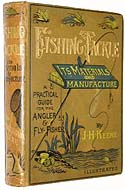Fishing Tackle, Its Materials and Manufacture by John Harrington Keene