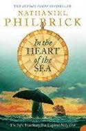 In the Heart of the Sea: The Epic True Story That Inspired Moby Dick by Nathaniel Philbrick