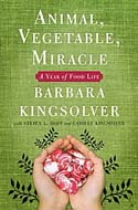 Animal, Vegetable Miracle by Barbara Kingsolver