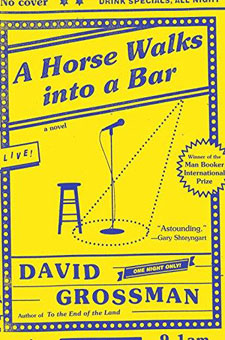 A Horse Walks Into a Bar by David Grossman, translated by Jessica Cohen