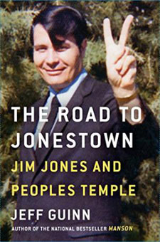 The Road to Jonestown: Jim Jones and Peoples Temple by Jeff Guinn