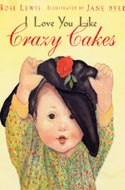 I Love You Like Crazy Cakes by Rose Lewis