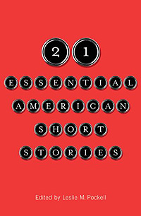 21 Essential American Short Stories by Leslie M. Pockell (ed.)