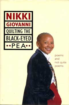 Quilting the Black-Eyed Pea: Poems and Not Quite Poems by Nikki Giovanni