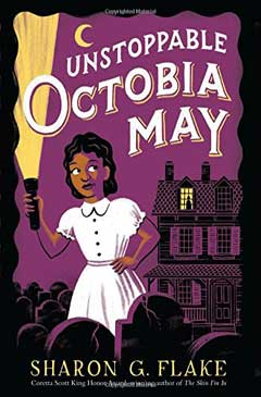 Unstoppable Octobia May by Sharon G. Flake