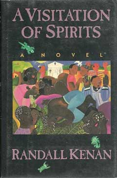 A Visitation of Spirits: A Novel by Randall Kenan