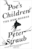 Poe�s Children: The New Horror by Peter Straub