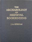 The Archaeology of Medieval Bookbinding by J.A. Szirmai
