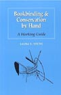 Bookbinding And Conservation by Hand: A Working Guide by Laura S. Young