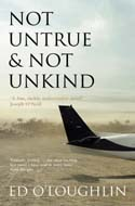 Not Untrue & Not Unkind by Ed O'Loughlin