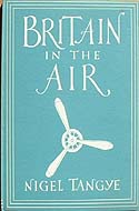 Britain in the Air by Nigel Tangye