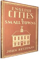English Cities and Small Towns by John Betjeman