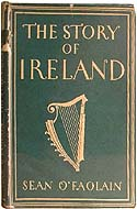 The Story of Ireland by Sean O'Faolain